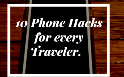 10 Phone Hacks for Every Traveler