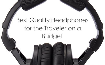 Best Quality Headphones for the Traveler on a Budget