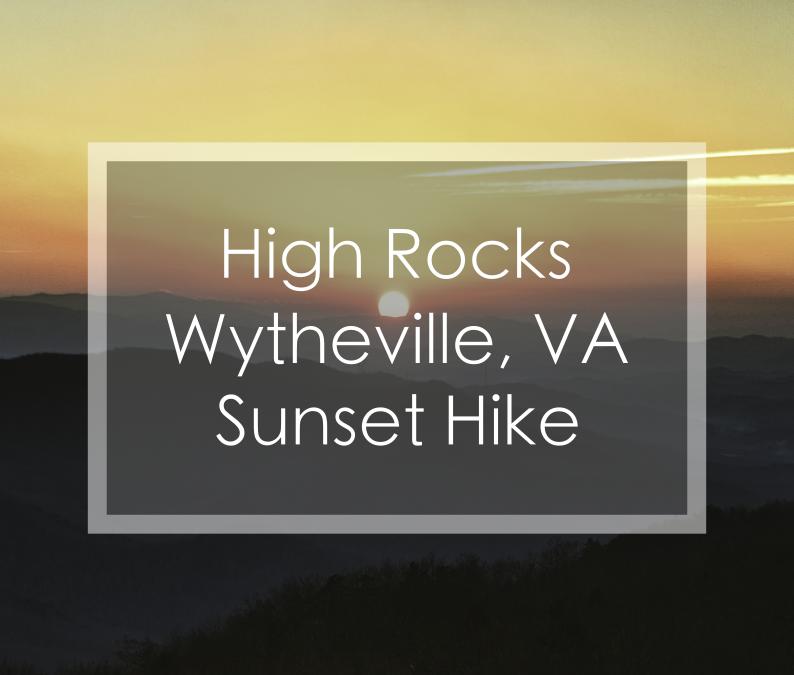 High Rocks Wytheville Virginia Sunset Hike
