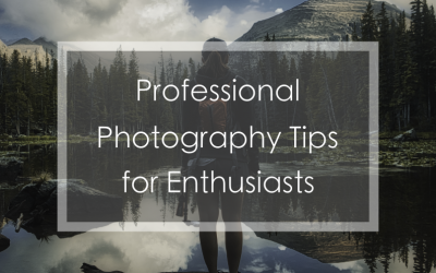 Professional Photography Tips for Enthusiasts